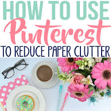 how i use pinterest to reduce paper clutter simple made pretty