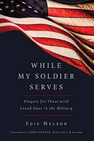 amazon com while my soldier serves prayers for those with loved