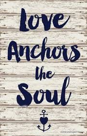 Quot Love Anchors The Soul - we have this hope as an anchor for the soul firm and secure