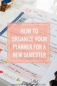 How To Organize How To Organize Your Planner For A New Semester A Wanderer U0027s