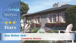 Moonstone Cottages By The Sea Cambria Ca by Sea Otter Inn Cambria Hotels California Youtube