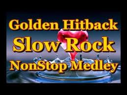 golden hit back slow rock nonstop medley youtube