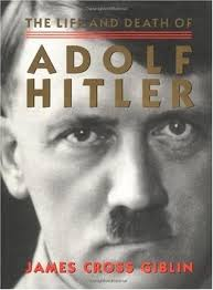 adolf hitler biography middle school the life and death of adolf hitler by james cross giblin