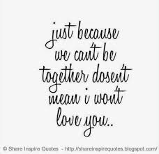 best 25 cant be together ideas on heartbroken quotes