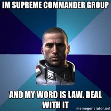 Meme Generator Deal With It - im supreme commander group and my word is law deal with it