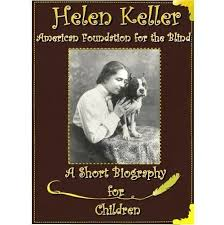 helen keller blind biography helen keller american foundation for the blind a short biography