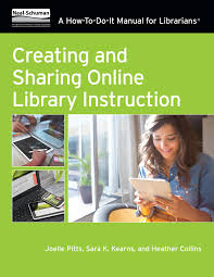 a manual for creating and sharing online library instruction