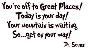 dr seuss quote you re to great places