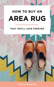 buying rugs guide to buying an area rug you ll forever