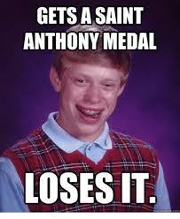 Anthony Meme - gets a saint anthony medal losesit uick meme meme on me me