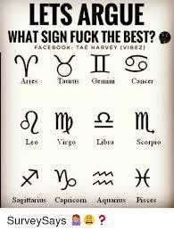 Lets Fuck Memes - lets argue what sign fuck the best facebook tae harvey vibez aries