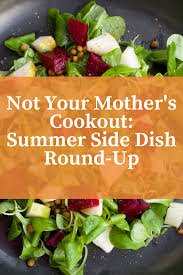 not your mother u0027s cookout a summer side dish recipe round up