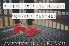 what is considered to be modest clothing six tips for finding modest workout clothing