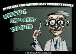 Crazy Teacher Meme - meet the old crazy teacher mycollegepal