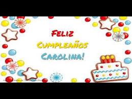 imagenes de feliz cumpleaños carito feliz cumpleaños carolina happy birthday carolina youtube
