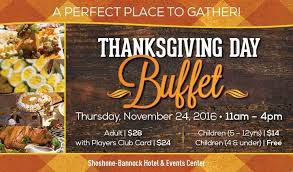 join us for thanksgiving at the shoshone bannock hotel shoshone