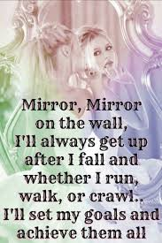 Mirrors On The Wall by Mirror Mirror On The Wall I U0027ll Always Get Up After I Fall
