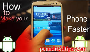make android faster make your android phone more faster pc android tips