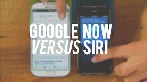 google now vs siri the results speak for themselves youtube