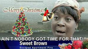 sweet brown xmas sweet brown ain t nobody got time for that