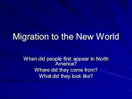 migration to the new world when did appear in