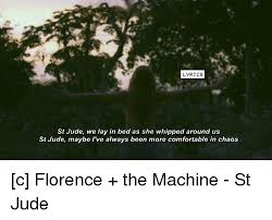 Comfortable Lyrics Lil Wayne 25 Best Memes About Florence The Machine Florence The