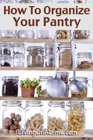 How To Organize Your Kitchen Pantry - how to organize your pantry living on a dime
