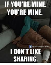 F Memes - if you remine you re mine f relationshipgoalsah i don t like