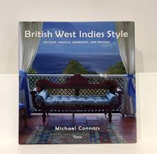 British West Indies Decor British West Indies Style Published By Rizzoli U2014 Pick Up Modern