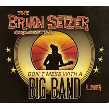 don t mess with a big band cd 1 the brian setzer orchestra mp3