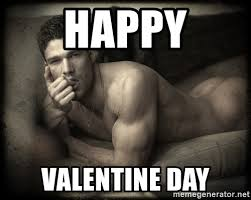 Sexy Man Meme - happy valentine day ridiculously sexy man meme generator