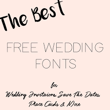 free fonts for wedding invitations the best free fonts for wedding invitations place cards