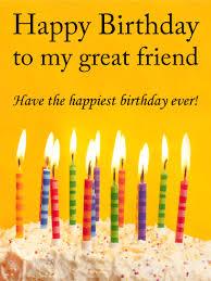 to my great friend happy birthday card birthday u0026 greeting