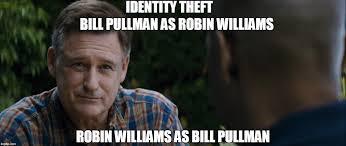 Robin Williams Meme - robin williams bill pullman imgflip