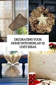 Decorate Your Home Ideas by Decorating Your Home With Burlap 32 Cozy Ideas Shelterness