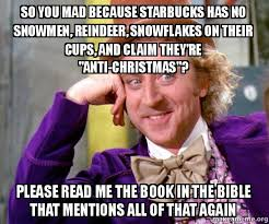 So You Mad Meme - so you mad because starbucks has no snowmen reindeer snowflakes on