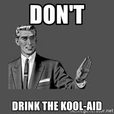 Koolaid Meme - don t drink the kool aid grammar guy meme generator