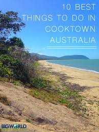 best things to do in 10 best and cheap things to do in cooktown australia big