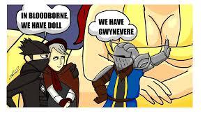 Dark Souls Meme - we have gwynevere dark souls know your meme