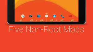 android mods 5 cool android mods that don t require root