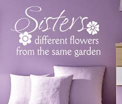 sisters different flowers decal vinyl wall lettering wall sisters different flowers decal vinyl wall lettering wall quotes
