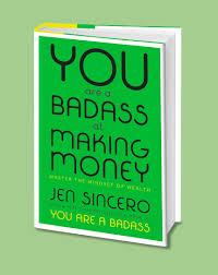 jen sincero tricks to make you a badass at making money