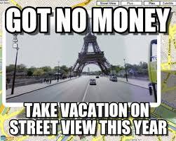 Cheap Meme - cheap vacation got no money on memegen
