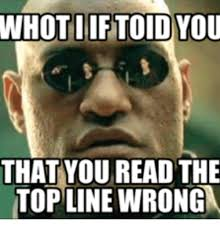Reading Memes - whotiiftoid you that you read the topline wrong reading meme on me me