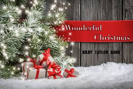 wonderful christmas kilby taylor band youtube