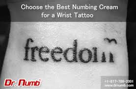 choose the best numbing cream for a wrist tattoo dr numb blog