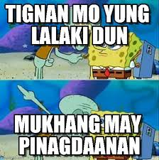 Meme Spongebob Indonesia - tignan mo yung lalaki dun talk to spongebob meme on memegen