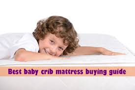 Crib Mattress Guide Best Baby Crib Mattress Buying Guide Jpg