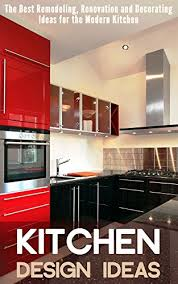 modern kitchen cabinets ideas kitchen design ideas the best remodeling renovation and decorating ideas for the modern kitchen