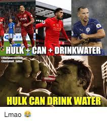 Futbol Memes - standard chartered hulk can drinkwater futbol hulk can drink